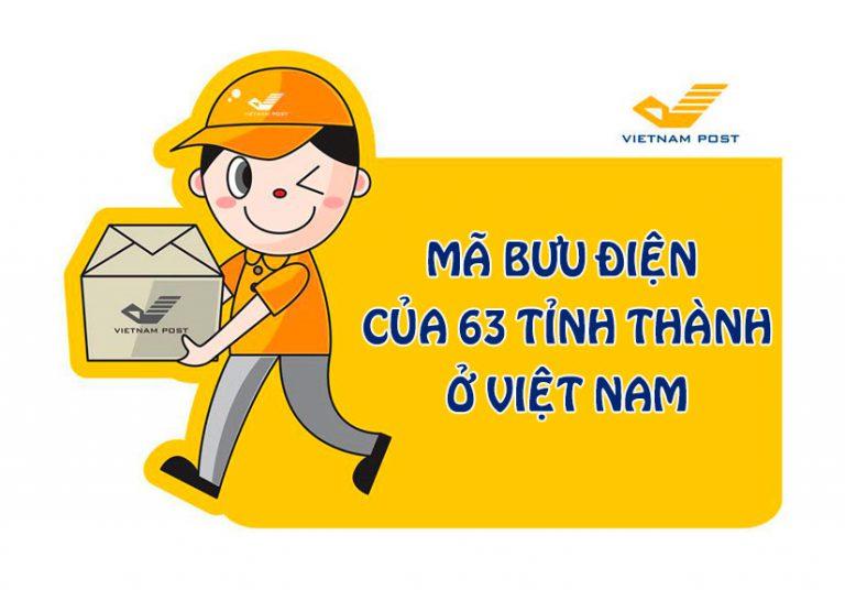 Mã bưu chính (Zip Postal Code, Zip code, Postal code) 63 tỉnh thành Việt Nam
