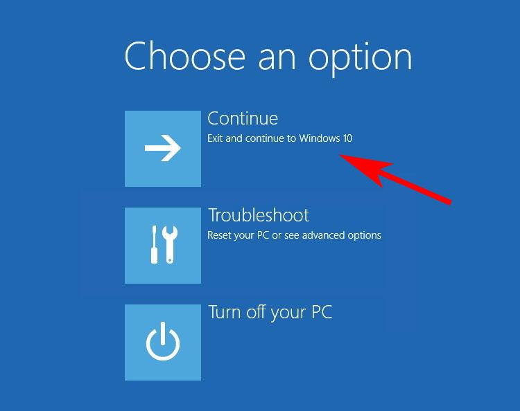 Chọn Continue để khởi động lại máy, và sau đó bạn kiểm tra xem đã vào được Windows 10 chưa nhé.