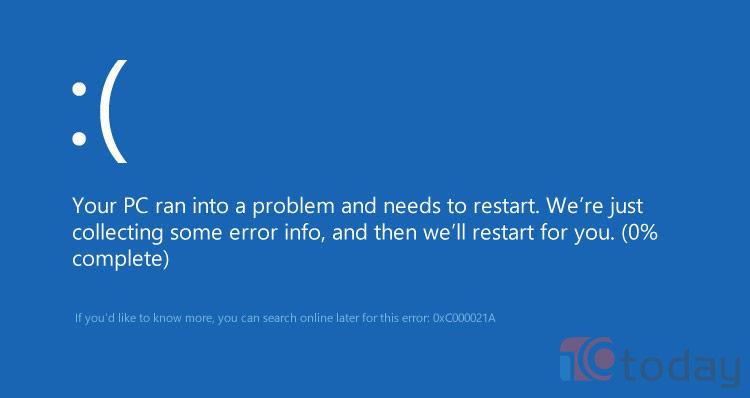 Lỗi 0xc000021a hay còn được biết đến là lỗi màn hình xanh trên Windows 10