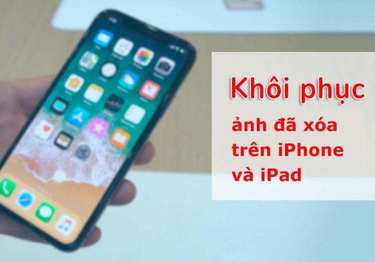 Làm thế nào để khôi phục lại ảnh đã xóa trên iPhone và iPad?