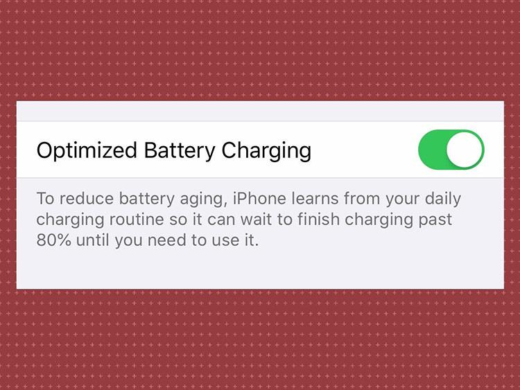 Tối ưu hóa sạc pin - Hệ thống sẽ tự động học hỏi thói quen sử dụng của người dùng và giới hạn ở 80% dung lượng pin khi sạc qua đêm. Mức dung lượng 80-100% sẽ được tiếp tục sạc đầy trong khoảng một tiếng trước khi người dùng thức giấc. Tính năng này sẽ giúp tăng tuổi thọ của pin.