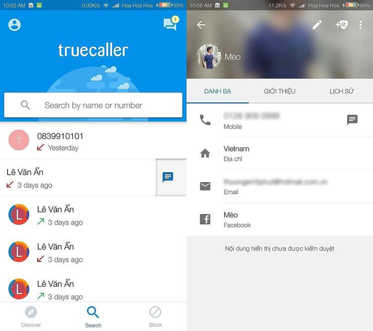 TrueCaller có cơ sở dữ liệu tương đối lớn, khoảng 3 tỉ số điện thoại, cho phép người dùng tìm kiếm thông tin, danh tính của một người bất kỳ bằng số điện thoại.