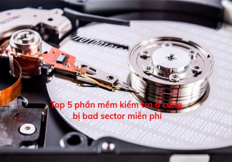 Top 5 phần mềm kiểm tra ổ cứng bị bad sector miễn phí | Thủ thuật IT