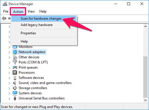 """click chọn Action rồi chọn tùy chọn có tên """"Scan for hardware changes"""""""