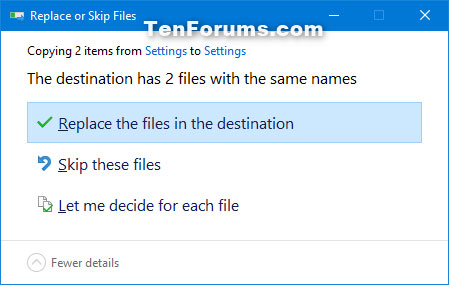 Nhấp vào Replace the files in the destination