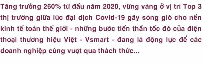 Vsmart lách qua khe cửa hẹp, tăng tốc bứt phá – bản lĩnh vượt khó của doanh nghiệp Việt tạo ra kỳ tích giữa thời Covid-19 - Ảnh 1.