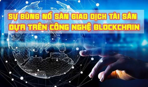 2020 Sự bùng nổ sàn giao dịch tài sản mới dựa trên công nghệ Blockchain