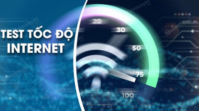Cách đo tốc độ Internet, mạng Wifi FPT, VNPT, Viettel không cần phần mềm