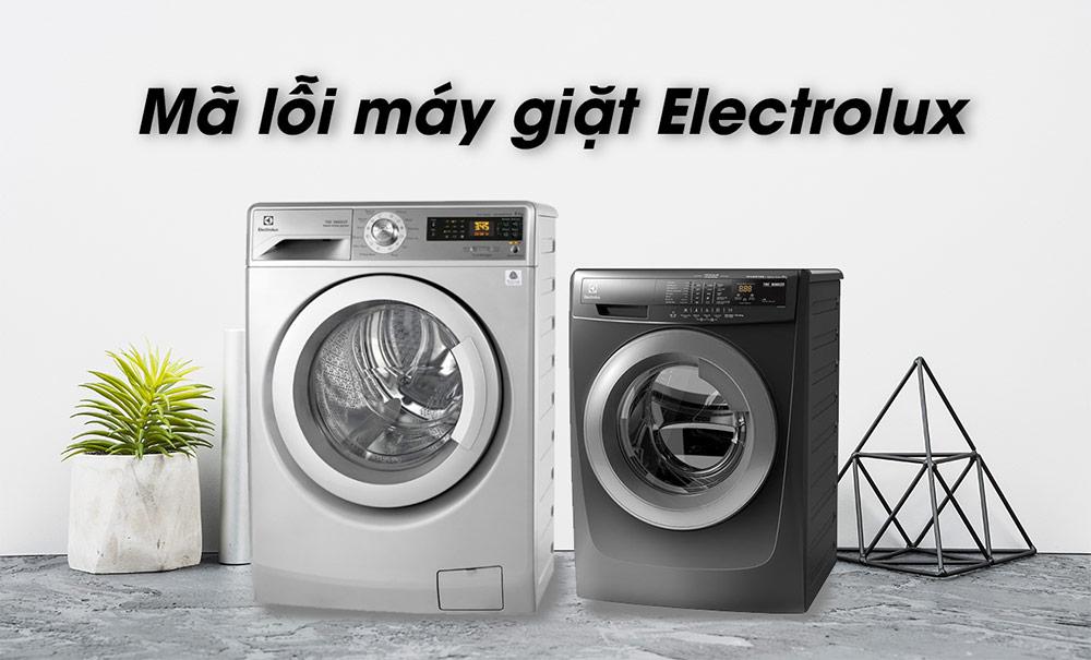 Tổng hợp mã lỗi máy giặt Electrolux thường gặp và cách khắc phục